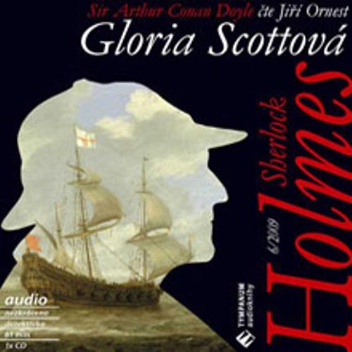 Sherlock Holmes 6 – Gloria Scottová - Arthur Conan Doyle (Audiokniha)