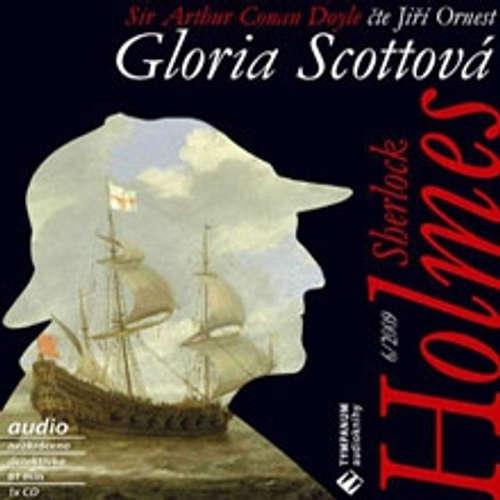 Audiokniha Sherlock Holmes 6 – Gloria Scottová - Arthur Conan Doyle - Jiří Ornest