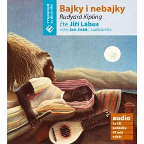 Audiokniha Bajky i nebajky - Rudyard Kipling - Jiří Lábus