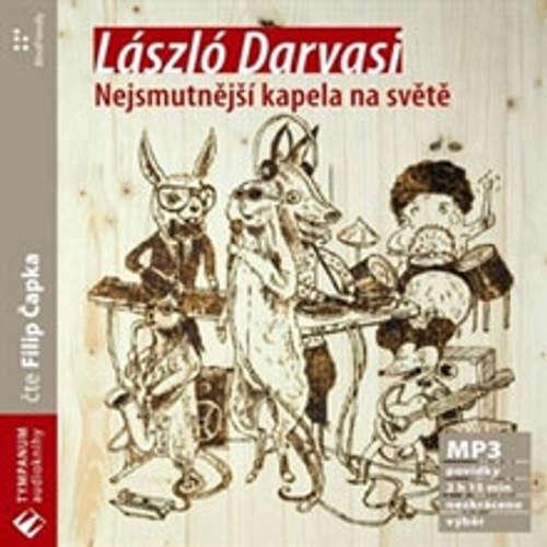 Audiokniha Nejsmutnější kapela na světě - László Darvasi - Filip Čapka