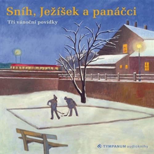 Audiokniha Sníh, Ježíšek a panáčci - Irena Obermannová - Jiří Lábus