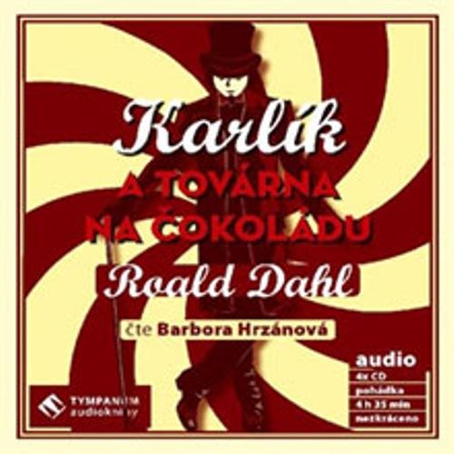 Karlík a továrna na čokoládu - Roald Dahl (Audiokniha)