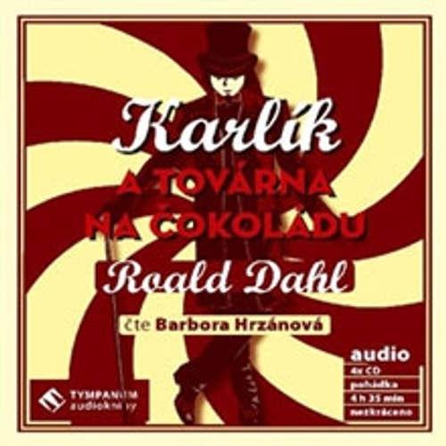 Audiokniha Karlík a továrna na čokoládu - Roald Dahl - Barbora Hrzánová