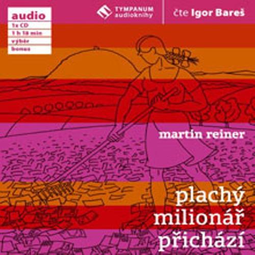 Plachý milionář přichází - Martin Reiner (Audiokniha)