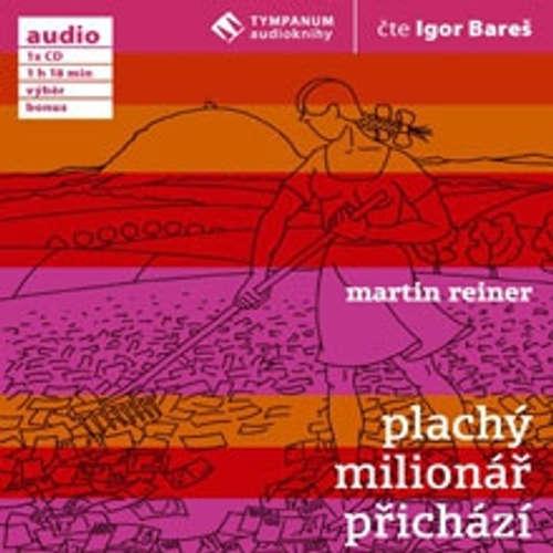 Audiokniha Plachý milionář přichází - Martin Reiner - Igor Bareš