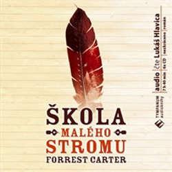 Audiokniha Škola Malého stromu - Forrest Carter - Lukáš Hlavica