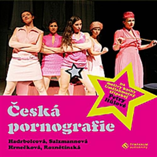 Česká pornografie - Petra Hůlová (Audiokniha)