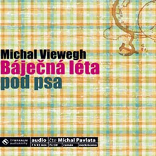 Báječná léta pod psa - Michal Viewegh (Audiokniha)