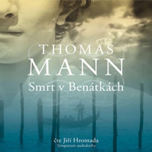 Audiokniha Smrt v Benátkách - Thomas Mann - Jiří Hromada
