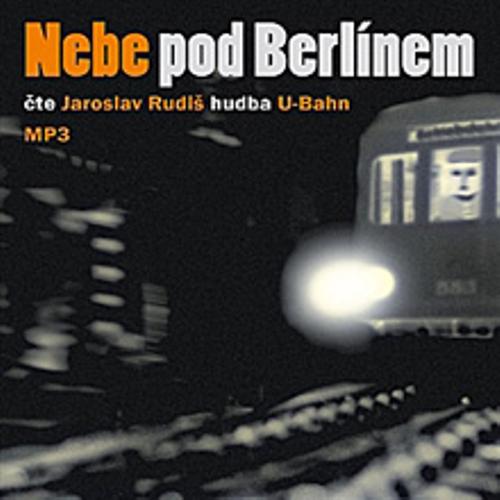 Nebe pod Berlínem - Jaroslav Rudiš (Audiokniha)