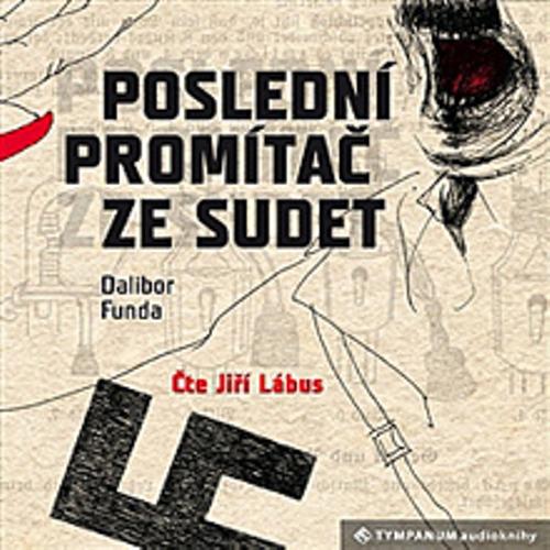 Poslední promítač ze Sudet - Dalibor Funda (Audiokniha)