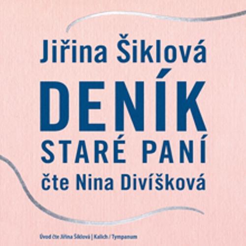 Deník staré paní - Jiřina Šiklová (Audiokniha)