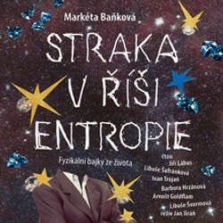 Audiokniha Straka v říši entropie - Markéta Baňková - Barbora Hrzánová