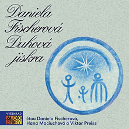 Duhová jiskra - Daniela Fischerová (Audiokniha)