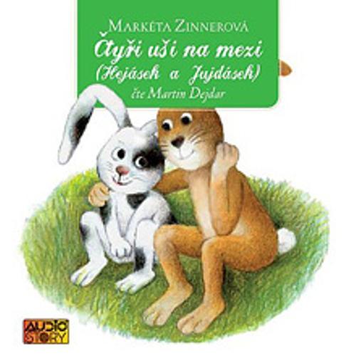Čtyři uši na mezi (Hejásek a Jujdásek) - Markéta Zinnerová (Audiokniha)