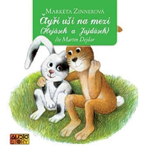 Audiokniha Čtyři uši na mezi (Hejásek a Jujdásek) - Markéta Zinnerová - Martin Dejdar