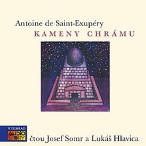 Audiokniha Kameny chrámu - Antoine de Saint-Exupéry - Josef Somr