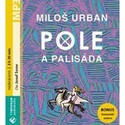 Pole a palisáda - Miloš Urban (Audiokniha)