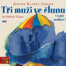 Tři muži ve člunu - Jerome Klapka Jerome (Audiokniha)