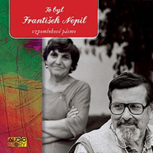 To byl František Nepil - Authors Various (Audiokniha)
