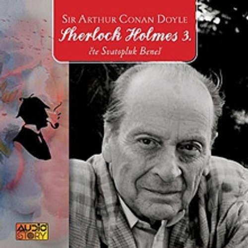 Audiokniha Sherlock Holmes 3 - Arthur Conan Doyle - Svatopluk Beneš