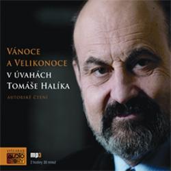 Vánoce a Velikonoce v úvahách Tomáše Halíka - Tomáš Halík (Audiokniha)