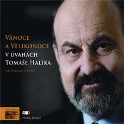 Audiokniha Vánoce a Velikonoce v úvahách Tomáše Halíka - Tomáš Halík - Tomáš Halík