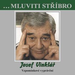 Mluviti stříbro - Josef Vinklář - Vzpomínkové vyprávění - Josef Vinklář (Audiokniha)