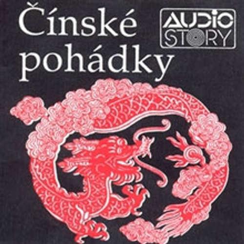 Audiokniha Čínské pohádky - Různí autoři - Antonie Hegerlíková