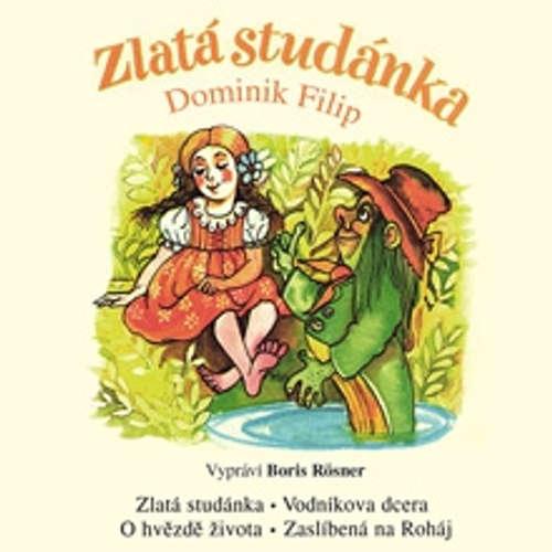 Audiokniha Zlata studánka - Dominik Filip - Boris Rösner