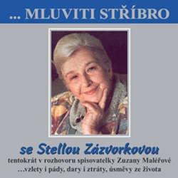 Audiokniha Mluviti stříbro se Stellou Zazvorkovou - Stella Zázvorková - Stella Zázvorková