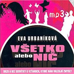 Všetko alebo nič - Evita Urbaníková (Audiokniha)
