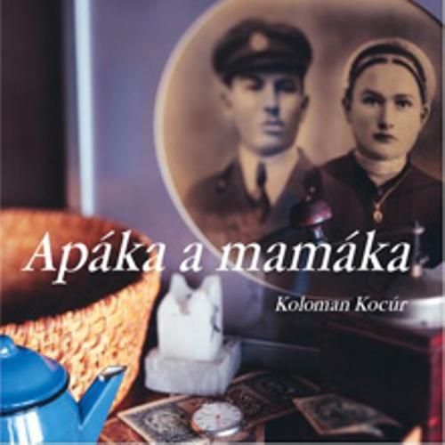 Apáka a mamáka - Koloman Kocúr (Audiokniha)