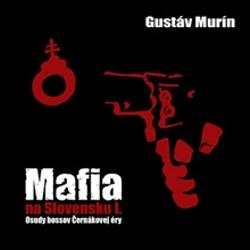 Mafia na Slovensku I. - Gustáv Murín (Audiokniha)