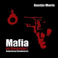 Audiokniha Mafia na Slovensku I. - Gustáv Murín - Peter Sklár