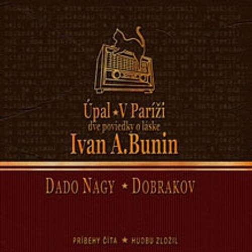 Audiokniha Úpal / V Paríži - Ivan Bunin - Jozef Dado Nagy