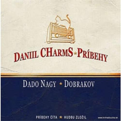 Audiokniha Príbehy - Daniil Charms - Jozef Dado Nagy