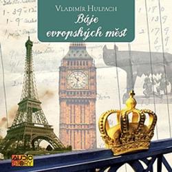 Báje evropských měst - Vladimír Hulpach (Audiokniha)
