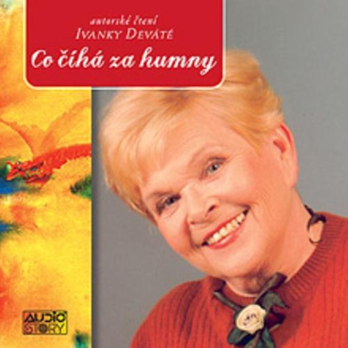 Co číhá za humny - Ivanka Devátá (Audiokniha)