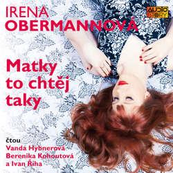 Audiokniha Matky to chtěj taky - Irena Obermannová - Vanda Hybnerová