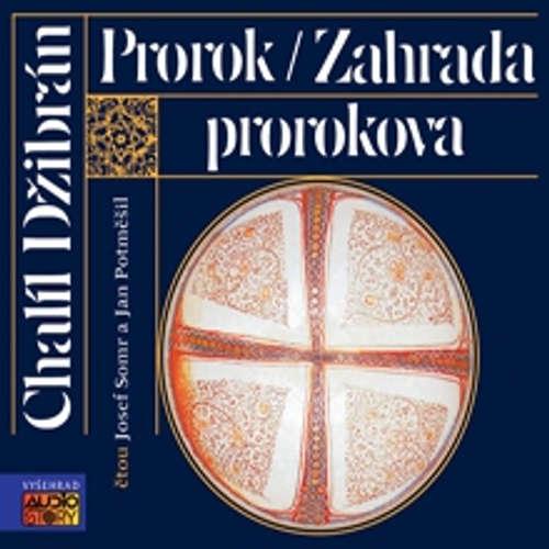 Audiokniha Prorok, Zahrada Prorokova - Chalíl Džibrán - Josef Somr