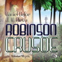 Audiokniha Robinson Crusoe - Daniel Defoe - Miloslav Mejzlík
