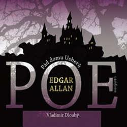 Audiokniha Pád domu Usherů / Berenice - Edgar Allan Poe - Vladimír Dlouhý