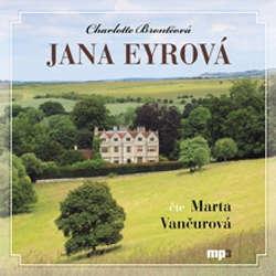 Audiokniha Jana Eyrová - Charlotte Brontëová - Marta Vančurová