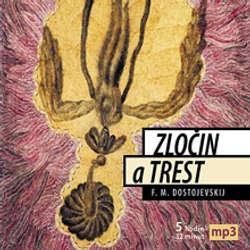Audiokniha Zločin a trest - Fiodor Michajlovič Dostojevskij - Josef Somr