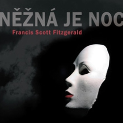 Něžná je noc - Francis Scott Fitzgerald (Audiokniha)