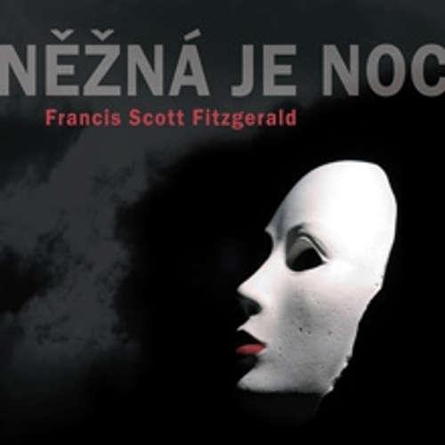 Audiokniha Něžná je noc - Francis Scott Fitzgerald - Ladislav Mrkvička