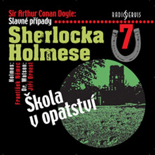 Slavné případy Sherlocka Holmese 7 - Arthur Conan Doyle (Audiokniha)