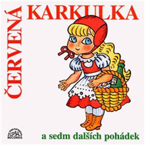 Červená Karkulka a sedm dalších pohádek - Karel Jaromír Erben (Audiokniha)