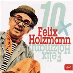 10x Felix Holzmann - Felix Holzmann (Audiokniha)